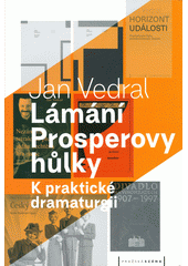 Lámání Prosperovy hůlky : k praktické dramaturgii  (odkaz v elektronickém katalogu)