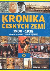 Kronika Českých zemí. 6, 1900-1938 : počátek 20. století - zánik 1. republiky (odkaz v elektronickém katalogu)