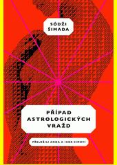 Případ astrologických vražd  (odkaz v elektronickém katalogu)