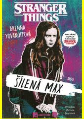 Stranger things. Šílená Max  (odkaz v elektronickém katalogu)