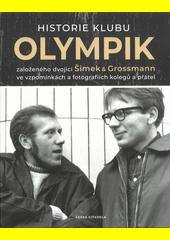 Historie klubu Olympik : založeného dvojicí Šimek & Grossmann ve vzpomínkách a fotografiích kolegů a přátel (odkaz v elektronickém katalogu)