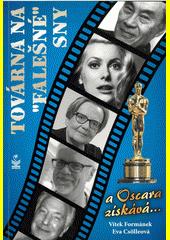 Továrna na (falešné) sny : a Oscara získává...  (odkaz v elektronickém katalogu)