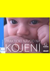 Praktický návod na kojení  (odkaz v elektronickém katalogu)