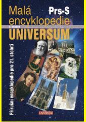 Malá encyklopedie Universum :příruční encyklopedie pro 21. století.5. svazek,Prs-S /[autorský kolektiv] (odkaz v elektronickém katalogu)