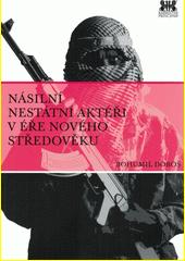 Násilní nestátní aktéři v éře nového středověku  (odkaz v elektronickém katalogu)