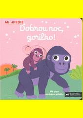 Dobrou noc, gorilko! : mé první obrázkové příběhy  (odkaz v elektronickém katalogu)