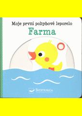 Farma : moje první pohybové leporelo  (odkaz v elektronickém katalogu)