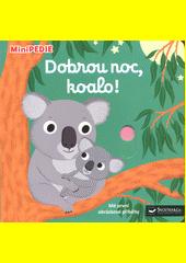 Dobrou noc, koalo! : mé první obrázkové příběhy  (odkaz v elektronickém katalogu)