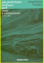 Jak přežít konec civilizace, aneb, Cesta k soběstačnosti  (odkaz v elektronickém katalogu)