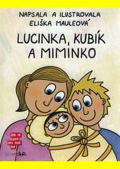 Lucinka, Kubík a miminko  (odkaz v elektronickém katalogu)