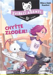 Zvířecí agenti Kati-e a Ti-bot. Chyťte zloděje!  (odkaz v elektronickém katalogu)