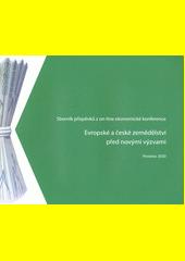 Evropské a české zemědělství před novými výzvami : sborník příspěvků z on-line ekonomické konference (odkaz v elektronickém katalogu)