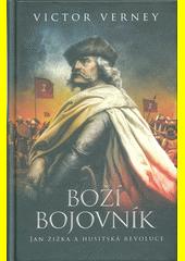 Boží bojovník : Jan Žižka a husitská revoluce  (odkaz v elektronickém katalogu)