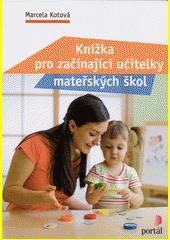 Knížka pro začínající učitelky mateřských škol  (odkaz v elektronickém katalogu)