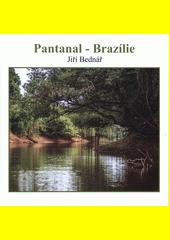Pantanal - Brazílie  (odkaz v elektronickém katalogu)