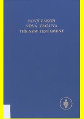 Nový zákon = Nová zmluva = The New Testament (odkaz v elektronickém katalogu)