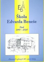 Škola Edvarda Beneše : Písek 1940-2020 : almanach vydaný k 80. výročí školy (odkaz v elektronickém katalogu)