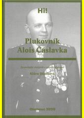 Plukovník Alois Čáslavka : zpravodajský důstojník a vojenský diplomat  (odkaz v elektronickém katalogu)