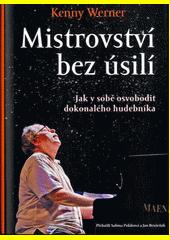 Mistrovství bez úsilí : jak v sobě osvobodit dokonalého hudebníka  (odkaz v elektronickém katalogu)