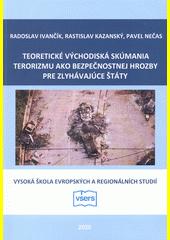 Teoretické východiská skúmania terorizmu ako bezpečnostnej hrozby pre zlyhávajúce štáty : vedecká monografia  (odkaz v elektronickém katalogu)