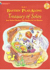 Bastien Play Along : Treasury of Solos. 1 (odkaz v elektronickém katalogu)