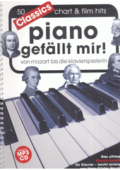 Piano gefällt mir! Classics : von Mozart bis Die Klavierspielerin (odkaz v elektronickém katalogu)