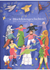 Blockfloetengeschichten. 1  (odkaz v elektronickém katalogu)