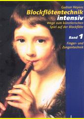 Blockflötentechnik intensiv. 1  (odkaz v elektronickém katalogu)