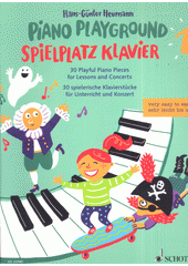 Piano Playground : 30 Playful Piano Pieces for Lessons and Concerts. 1 (odkaz v elektronickém katalogu)