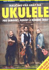 Naučíme vás hrát na ukulele  (odkaz v elektronickém katalogu)