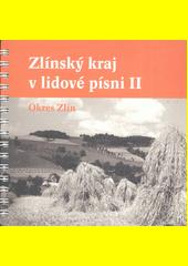 Zlínský kraj v lidové písni. I, Okres Uherské Hradiště  (odkaz v elektronickém katalogu)
