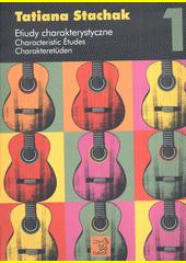 Characteristic Etudes. 1  (odkaz v elektronickém katalogu)