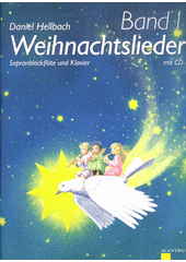 Weihnachtslieder : Sopranblockflöte und Klavier. Vol. 1 (odkaz v elektronickém katalogu)