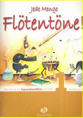 Jede Menge Flötentöne : Die Schule für Sopranblockflöte. 1  (odkaz v elektronickém katalogu)