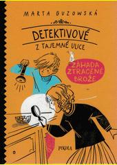 Detektivové z Tajemné ulice. Záhada zmizelé brože  (odkaz v elektronickém katalogu)