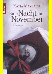 Eine Nacht im November : Roman  (odkaz v elektronickém katalogu)