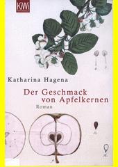 Der Geschmack von Apflkernen : Roman  (odkaz v elektronickém katalogu)