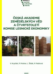 Česká akademie zemědělských věd a čtvrtstoletí Komise lesnické ekonomiky