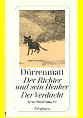 Der Richter und sein Henker ; Der Verdacht : die zwei Kriminalromane um Kommissär Bärlach  (odkaz v elektronickém katalogu)