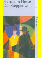 Der Steppenwolf : Erzählung  (odkaz v elektronickém katalogu)