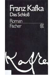 Das Schloss : Roman  (odkaz v elektronickém katalogu)