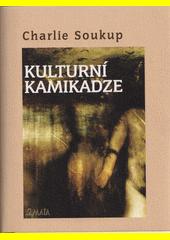 Kulturní kamikadze  (odkaz v elektronickém katalogu)