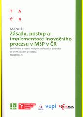 Zásady, postup a implementace inovačního procesu MSP v ČR  (odkaz v elektronickém katalogu)