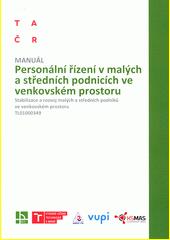 Personální řízení v malých a středních podnicích ve venkovském prostoru  (odkaz v elektronickém katalogu)