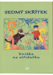 Sedmý skřítek : knížka na střídačku  (odkaz v elektronickém katalogu)