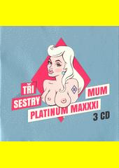 Platinum Maxxximum  (odkaz v elektronickém katalogu)