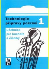 Technologie přípravy pokrmů 1 : učebnice pro kuchaře a číšníky  (odkaz v elektronickém katalogu)