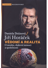 Vědomí a realita : o mozku, duševní nemoci a společnosti  (odkaz v elektronickém katalogu)