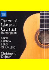 The Art of Classical Guitar : transcription (odkaz v elektronickém katalogu)