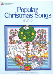 Bastien Piano Basics : popular Christmas Song. Level 2 (odkaz v elektronickém katalogu)